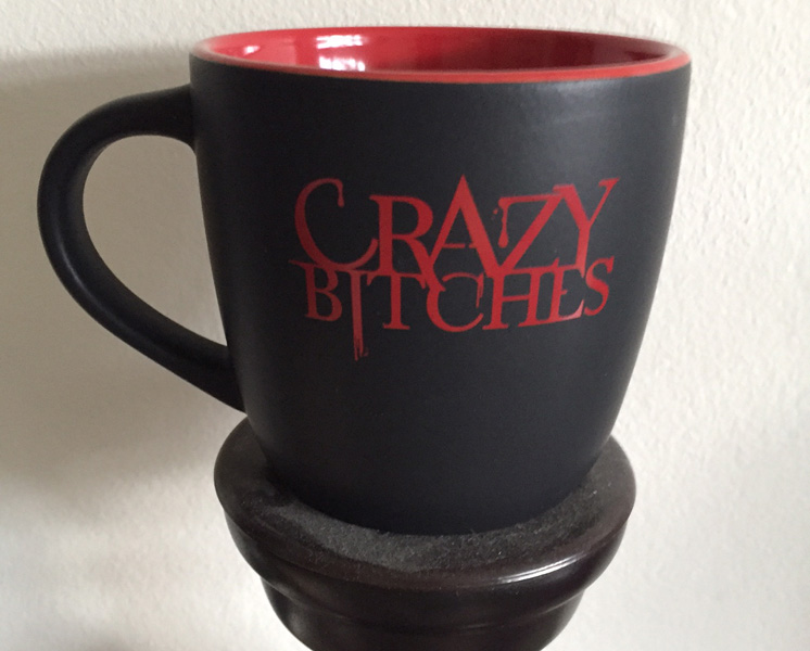 Crazy Bitches Mug