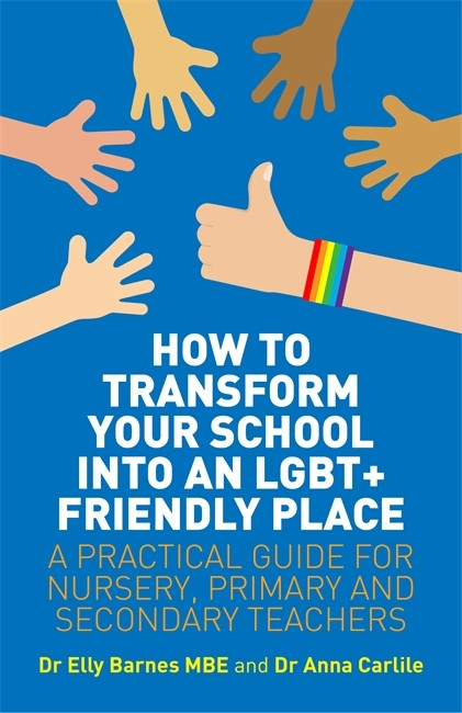 How to Transform your School into an LGBT+ Friendly Place book cover